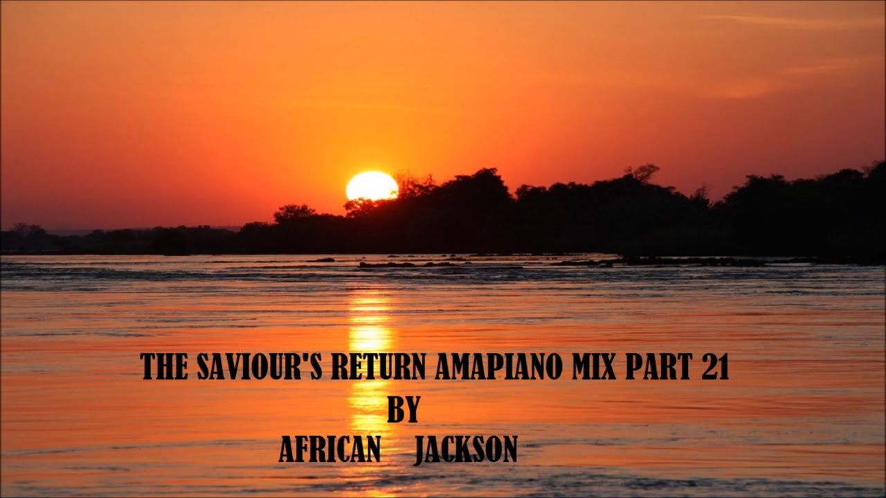 AMAPIANO 2018 SA House Music Mix Part 21: The Saviour's Return Mixed By  African Jackson