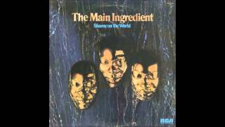 The Main Ingredient - Let Me Prove My Love To You