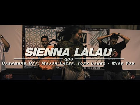 SIENNA LALAU  QUALITY SUMMER INTENSIVE 2018  Miss You  Cashmere cat, Major lazer, Tory Lanez