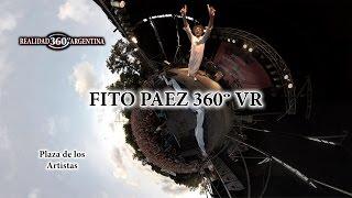 Fito Páez 360º Realidad Virtual (VR) - Y dale alegría a mi corazón - Plaza de los Artistas