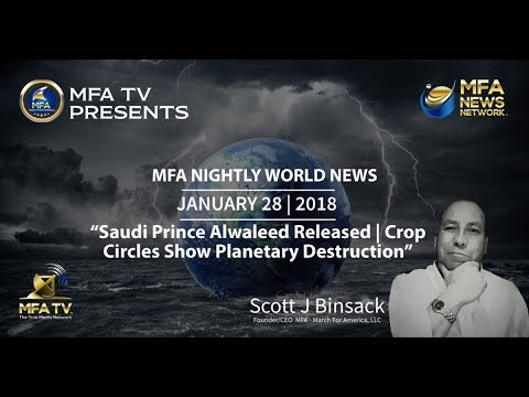 01/28/2018 MFA Nightly News - Prince Alwaleed Released | Crop Circles Show Serious Planetary Event