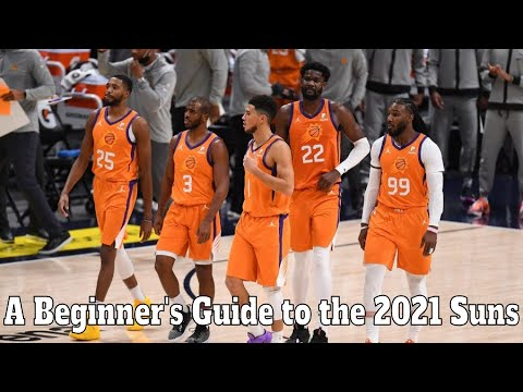 A Beginner's Guide to the 2021 Phoenix Suns