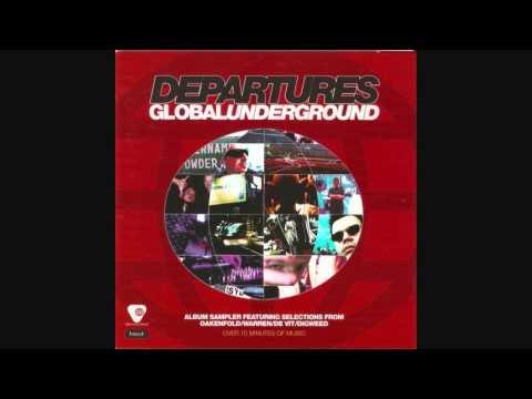 Global Underground - Departures (Full Album)