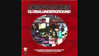 Global Underground - Departures (Full Album)