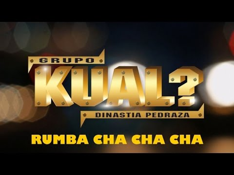 Grupo Kual? - Rumba Cha Cha Cha (Video Lyrics)