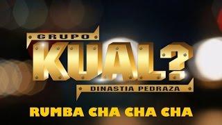 Grupo Kual - Rumba Cha Cha Cha (Video Lyrics)