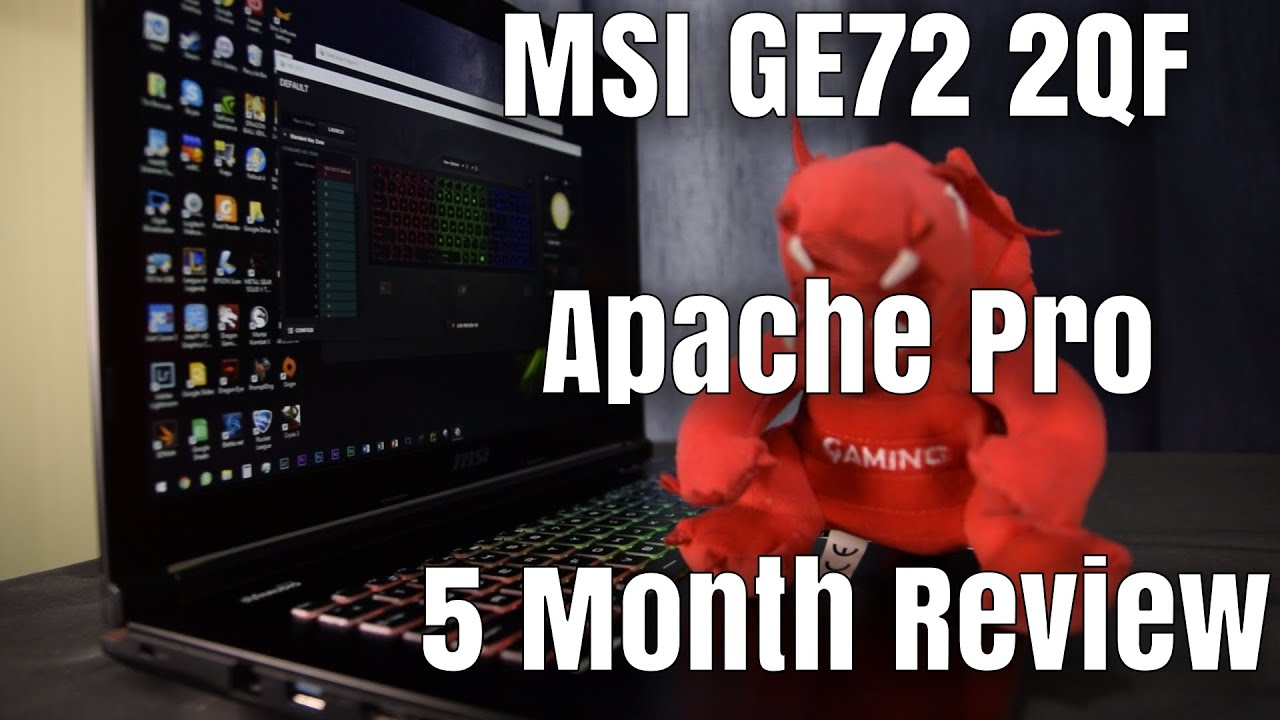 Msi Ge72 2qf Apache Pro Long Term Review 5 Months In Youtube