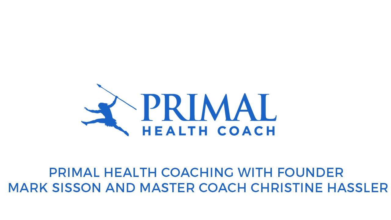 Primal health coaching with founder mark sisson and master coach primal health coaching with founder mark sisson and master coach christine hassler youtube malvernweather Choice Image