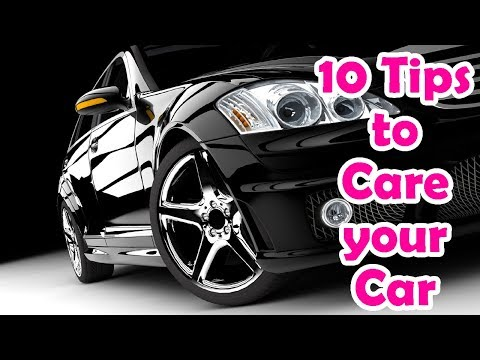 10 Car Care Tips | Car Care Maintenance Tips | How to maintenance Car in Home