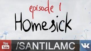 Homesick - Episode 1 - SMC
