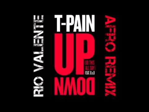 T-Pain Ft. B.o.B - Up Down (Rio Valente Afro Remix)FREE DOWNLOAD