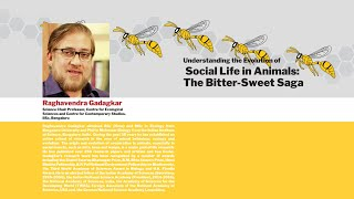"Institute Colloquium 2019 ""Social Life in Animals The BitterSweet Saga"" by Dr Raghavendra Gadagkar"