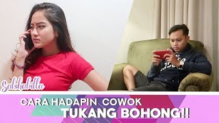 SALSHABILLA - CARA HADAPIN COWOK TUKANG BOHONG!!