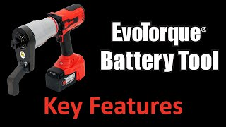 EvoTorque® Battery Tool Key Features
