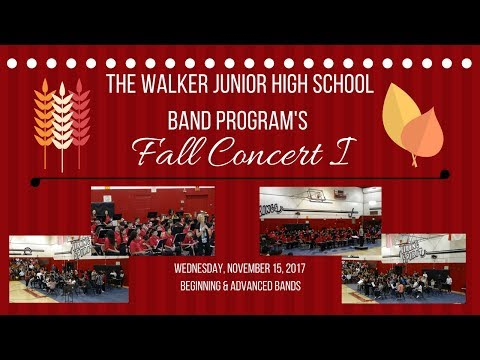 The Walker Junior High School Band: Fall Concert I - November 15, 2017