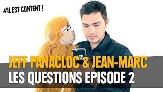 Jeff Panacloc et Jean-Marc - Les questions Episode 2