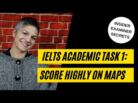 IELTS Writing Task 1: Maps- How to score high!