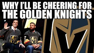 Why I'll Be Cheering For The Vegas Golden Knights (Expansion Draft Reactions)