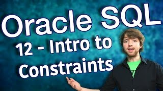 Oracle SQL Tutorial 12 - Intro to Constraints