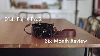 014: Six Month Review of the Fuji X-Pro2