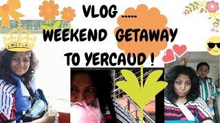 Weekend getaway   Weekend getaway to yercaud   Vacation   Trip to Yercaud   Travel VLOG !
