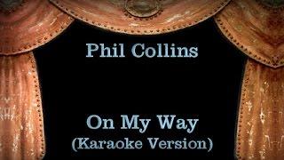 Phil Collins - On My Way - Lyrics (Karaoke Version)
