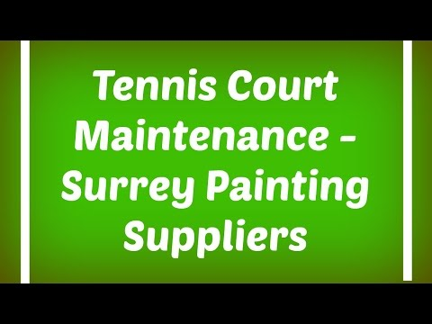 Tennis Court Maintenance  - Surrey Painting Suppliers