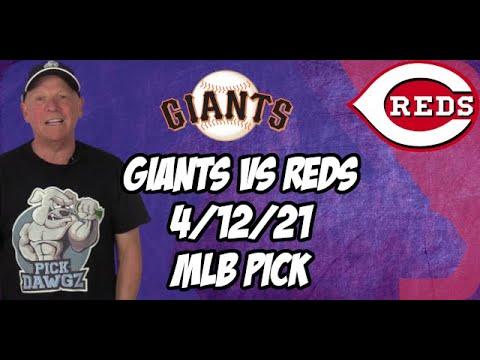 San Francisco Giants vs Cincinnati Reds 4/12/21 MLB Pick and Prediction MLB Tips Betting Pick