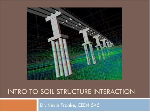 CEEN 545 - Lecture 22 - Introduction to Soil Structure Interaction
