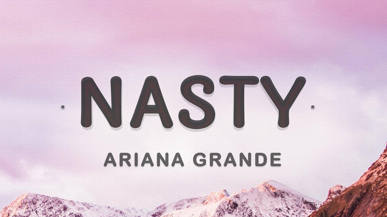Ariana Grande - nasty (Lyrics)   I wanna get nasty
