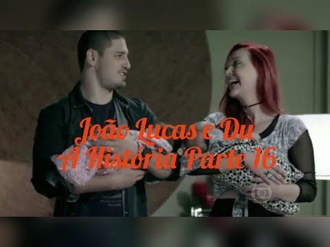 João Lucas e Du A História Parte 16