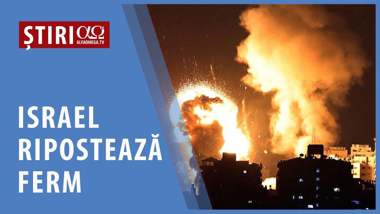 Israel ripostează ferm   AO NEWS, 14 mai 2021