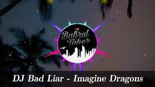 Download Dj Bad Liar - Imagine Dragons REMIX FULL BASS 2020