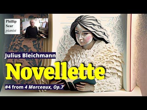 Iulïe (Julius) Bleichmann : Novellette, #4 from 'Quatre Morceaux' Op. 7