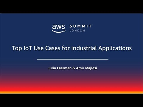 AWS Summit - London   twitch.tv/aws   Top IoT Use Cases for Industrial Applications