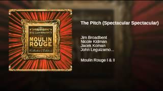 Play The Pitch (Spectacular Spectacular) (film version) (feat. Ewan McGregor, Jim Broadbent, Jacek Koman, John Leguizamo, Garry MacDonald, Richard Roxburgh & Matthew Whittet)