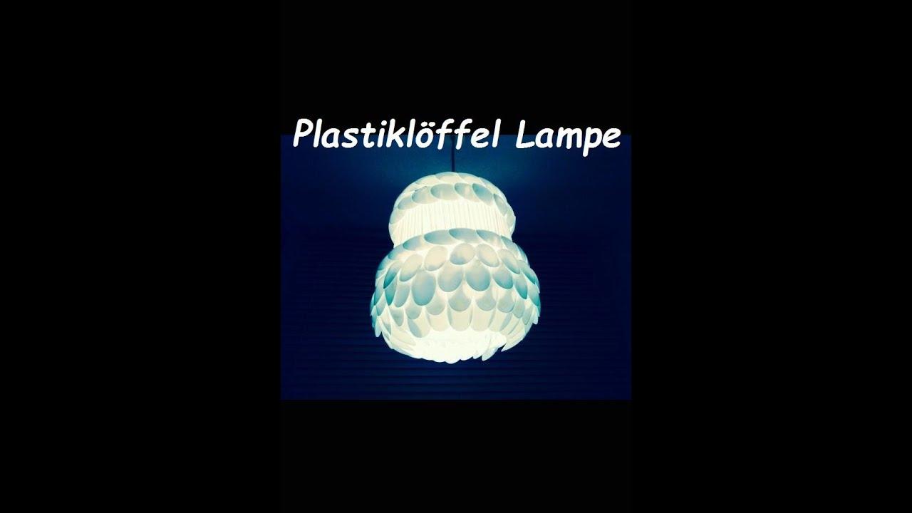 Plastik Loffel Lampe Leicht Selbst Gebastelt Youtube
