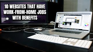 10 Websites That Have Work-From-Home Jobs with Benefits