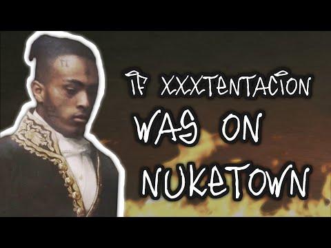If XXXTENTACION was on Nuketown