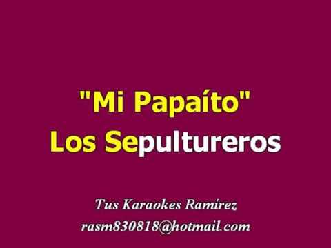 Karaoke Mi Papaíto Los Sepultureros
