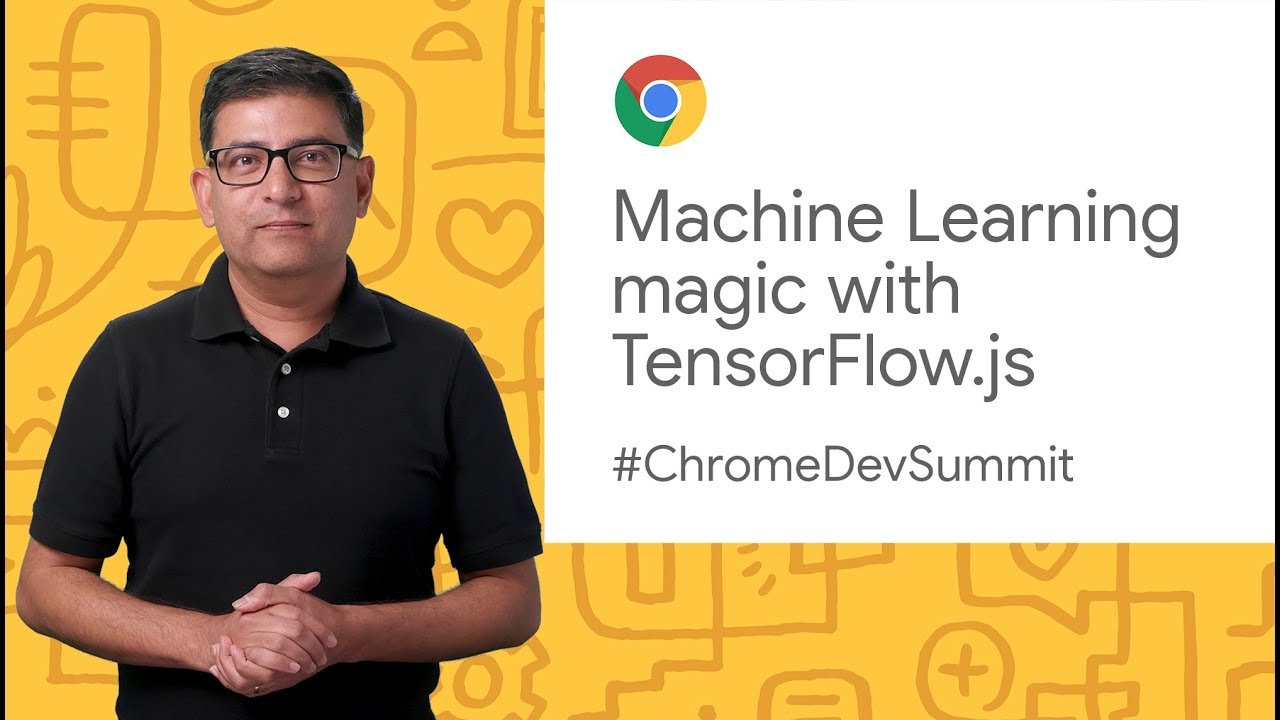 Machine Learning magic for your web application with TensorFlow.js (Chrome Dev Summit 2019)