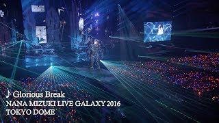 水樹奈々「Glorious Break」(NANA MIZUKI LIVE GALAXY 2016) 水樹奈々 検索動画 42