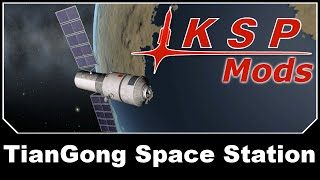 KSP Mods - TianGong Space Station