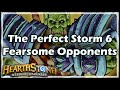[hearthstone] The Perfect Storm 6: Fearsome Opponents video