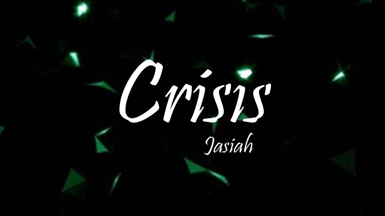 Download Jasiah - Crisis (Lyrics)