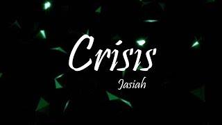 Jasiah - Crisis (Lyrics)
