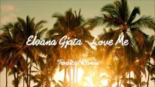 Скачать Elvana Gjata Love Me Ft Bruno Tropical Remix