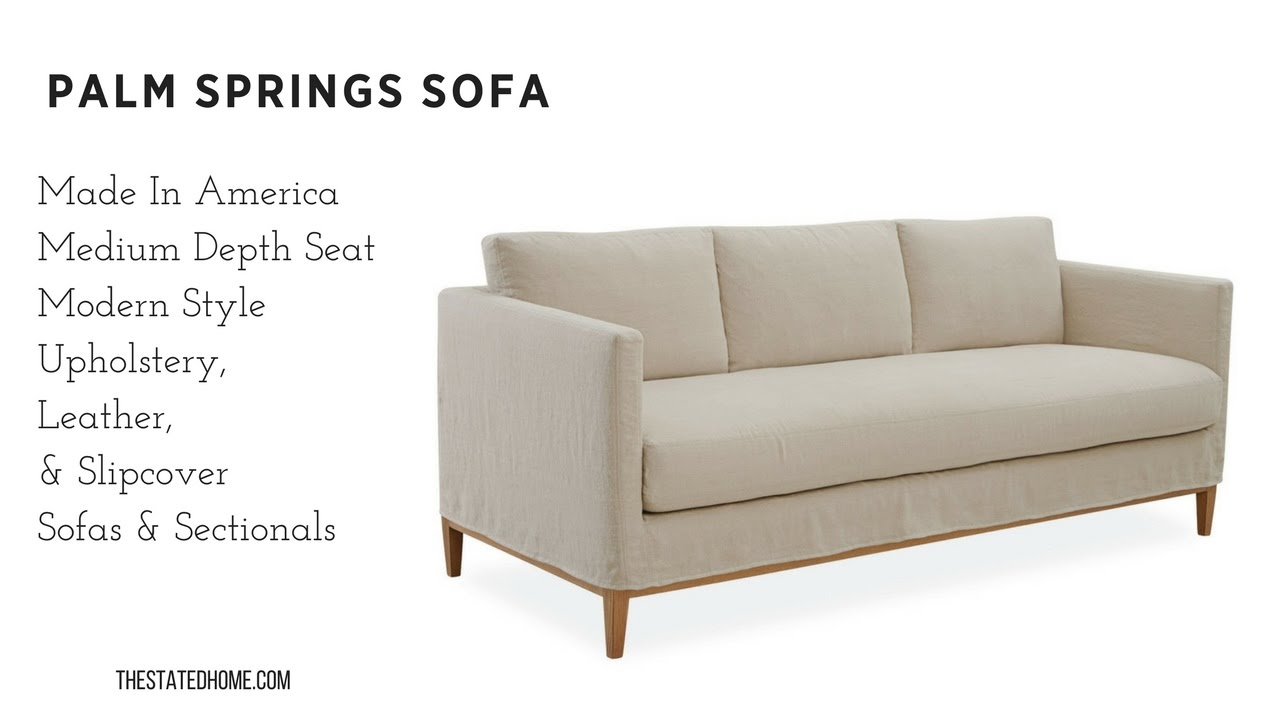 American Made Furniture >> Palm Springs Sofa Upholstery Slipcover Leather The Stated Home American Made Furniture