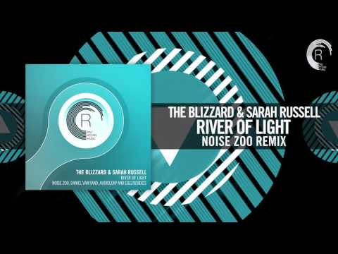 The Blizzard & Sarah Russell - River of Light (Noise Zoo Remix) [FULL]
