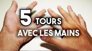 5 TOURS FACILES ET IMPRESSIONNANTS AVEC LES MAINS !